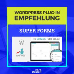 WordPress Plug-in Empfehlung - Super Forms